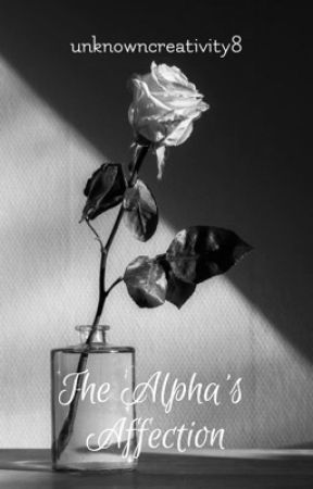 The Alpha's Affection by unknowncreativity8