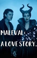 Maleval:  A love story 🦋✨ by xbexmader