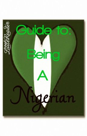 Guide to: Being A Nigerian by LittleReader