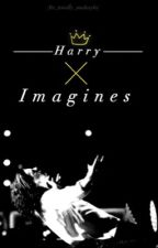 Harry Imagines by Its_Totally_Makayla