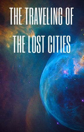 The Traveling of The Lost Cities by foxlover2882