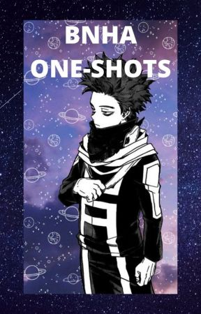 BNHA ONE-SHOTS by YeetingOutFanFiction