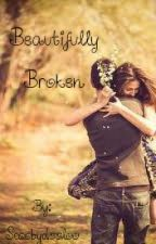 Beautifully Broken by scoobydooloo