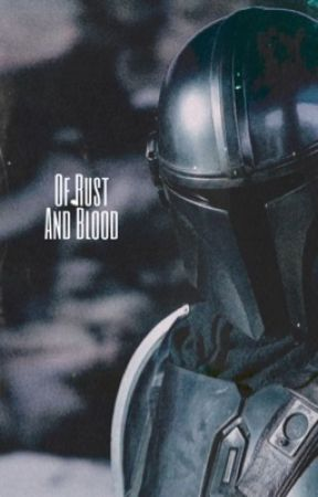Of Rust and Blood ➤ The Mandalorian by novanoxx