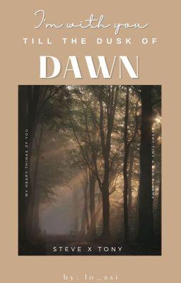 Đọc truyện  StevexTony  I'm with you till the dusk of dawn