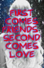 First Comes Friends, Second Comes Love (Bars and Melody fanfic) by melissa2708