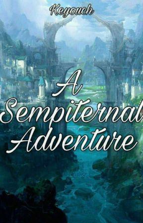 A Sempiternal Adventure by Keyouch