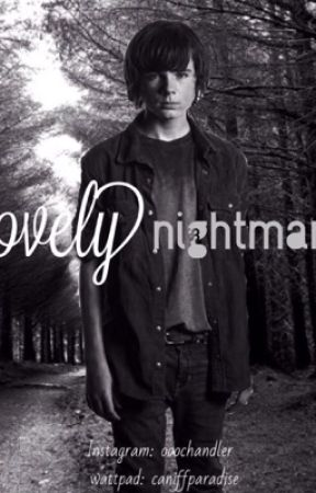 Lovely Nightmare (Carl Grimes FanFic) by ooochandler