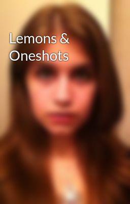 Lemons & Oneshots