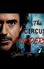 The Circus Murders by LoveandOtherDrugss