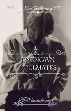 Unknown Soulmates//K.TH. by BTSstanforever