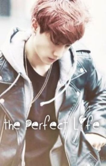 The Perfect Life ( GOT7 Mark Fanfiction)
