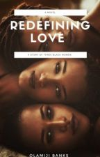 Redefining Love  by olamijibanks