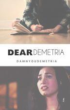 Dear Demetria || Demi Lovato by simplicxtykxlls