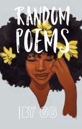 Random poems by GG by Gwar_writes