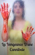 La vengeance d'une cannibale by eloise_ld