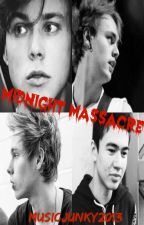 Midnight Massacre (A 5SOS Horror Fanfic) by HannerzPerry