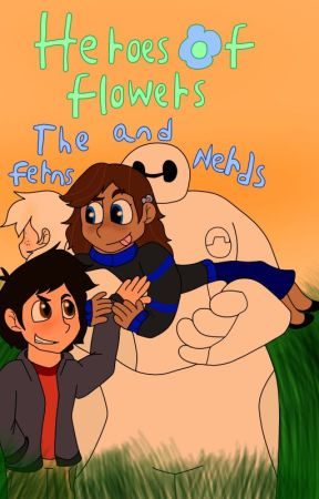 Heroes of Flowers Phase 1: The Ferns and Nerds by TheSparklyKitten