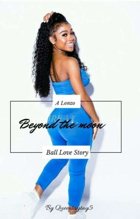 Beyond the moon ( A Lonzo ball story)  by queentaytay5