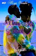 Claim his heart by miyayumbe