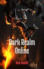 Dark Realm Online [Book 1] by Ace-kun01