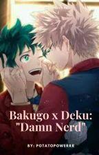 """Bakugo x Deku: """"Damn Nerd"""" by PotatoPowerrr"""