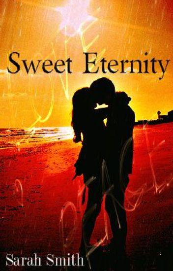 Sweet Eternity (rewriten!!)