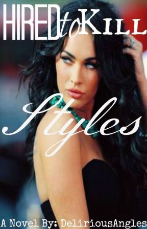 Hired to Kill Styles by DeliriousAngels
