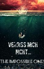 The Impossible Ones - Vergiss mich nicht by FyskeLupus