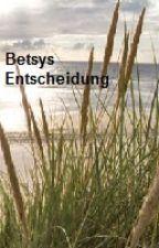 Betsys Entscheidung (Sex Story) by fritzchen20