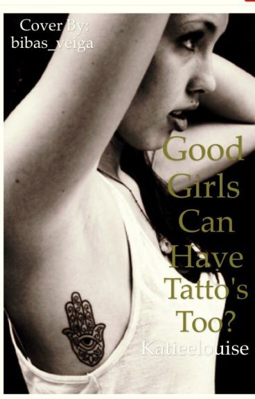 Good girls can have tattoo's too?