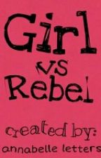 Girl vs Rebel by genresavvyly