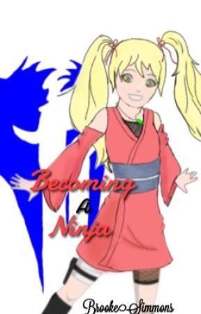 Becoming a Ninja (Naruto fan-fic) -Rewriting- by BrookeSimmons