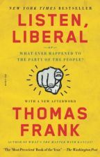 Listen, Liberal [PDF] by Thomas Frank by dibuxero92507