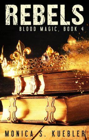 Rebels [Blood Magic, Book 4] by deathofcool