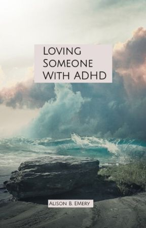 Loving Someone With ADHD by DeviantPixie