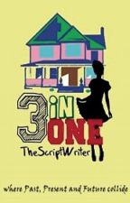 3-in-ONE by TheScriptWriter