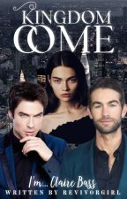 Kingdom Come •  gossip girl fanfic by Revivorgirl