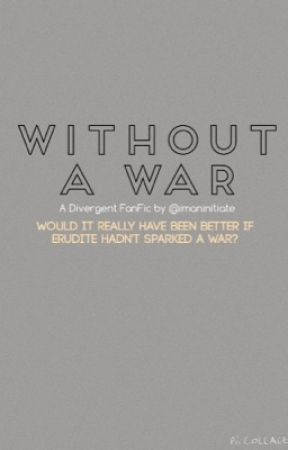 Without A War by newtsparrot