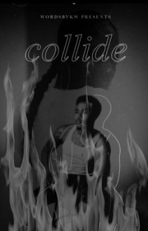 Collide (Cozz) by wordsbykw