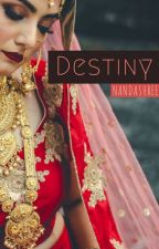 Destiny and beyond by NANDASHREE