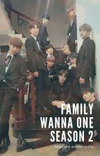 Season 2 | Family Wanna One by gristyantika_prefy