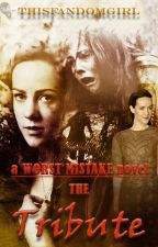 Worst Mistake:The Tribute (Book one) by ThisFandomGirl