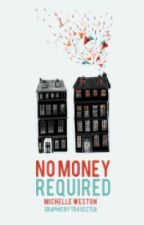 No Money Required ::On Hold:: by loudlyspeechless