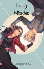 Living Miracles (The Maximoff Twins) by ArtemisLianCrock-B07