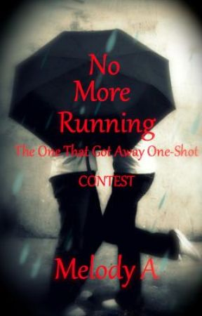 No More Running (One-Shot Contest Entry for The One That Got Away) by EmotionsRunFree