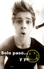 Solo pasó.... y ya. (Luke Hemmings y tú) by claudiiaa_horan