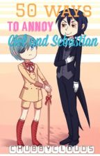 50 Ways To Annoy Ciel and Sebastian! by ChubbyClouds