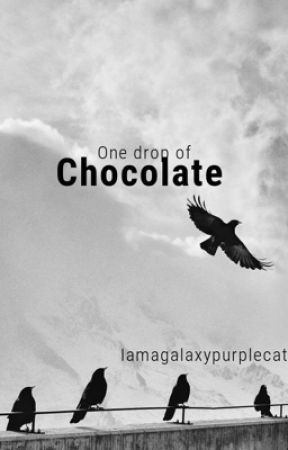 One drop of chocolate  by Iamagalaxypurplecat
