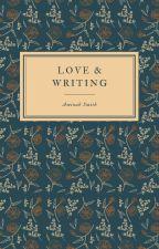 LOVE & WRITING by tnwrites_